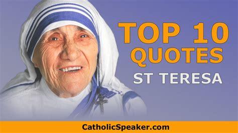 top 10 inspirational mother teresa quotes ohtoptens mother teresa quotes catholic speaker ken yasinski