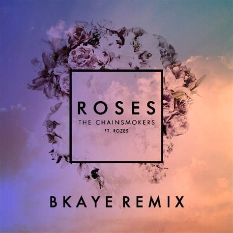 roses the him remix the chainsmokers chainsmokers rozes roses bkaye remix jpg on selena rose