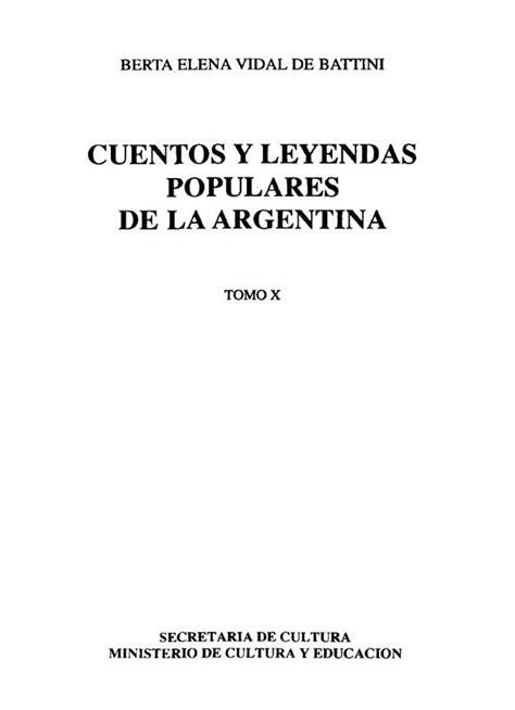 cuentos y leyendas de 8466713174 cuentos y leyendas populares de la argentina tomo 10 biblioteca virtual miguel de cervantes