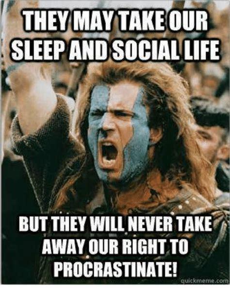 How I Sleep Meme - they may take sleep andasociallife but they will never