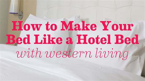 how to make your bed like a hotel western living