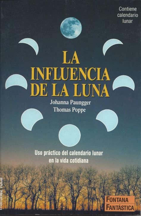 libro en la luna y este libro paungger thomas poppe la influencia de la luna uso pr 225 ctico del
