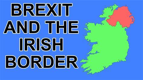 the irish and the brexit progress on the irish eu uk border youtube
