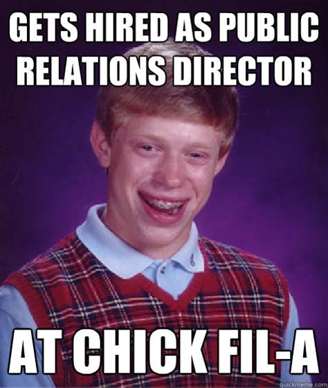 Chik Fil A Meme - gets hired as public relations director at chick fil a