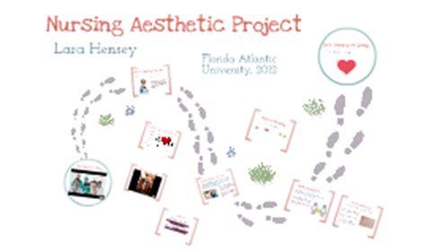 Aesthetic Nursing by Nursing Aesthetics Project By Lara Hensey On Prezi