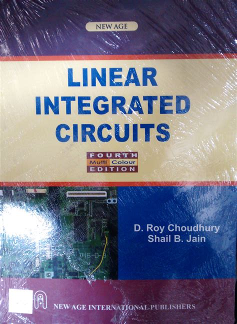linear integrated circuits d roy choudhary and shail b jain linear ic applications by roy chowdary