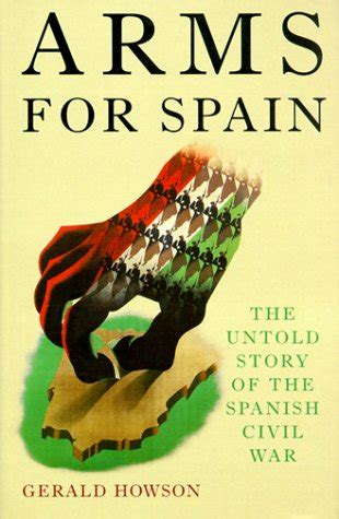 libro the battle for spain libro arms for spain the untold story of the spanish civil war di gerald howson