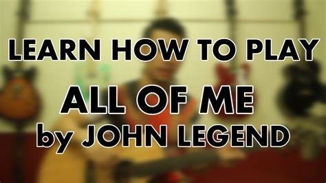 how to play all of me john legend part 2 chorus how to play all of me john legend easy guitar