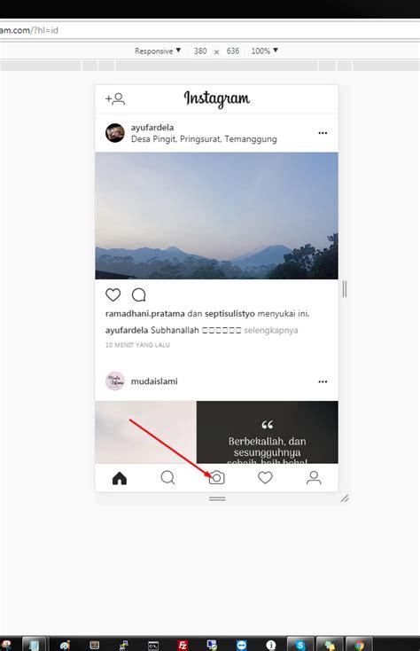 cara edit foto instagram cara upload foto ke instagram dari dekstop terbaru 2018