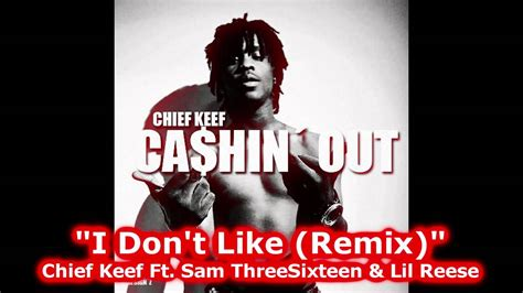 chief keef dont like chief keef ft sam threesixteen lil reese quot i don t