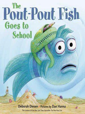 the pout pout fish pout pout 0374360979 the pout pout fish goes to by deborah diesen 183 overdrive rakuten overdrive ebooks