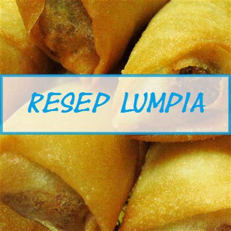 tips membuat kulit lumpiah resep kulit lumpia yang renyah resep kue