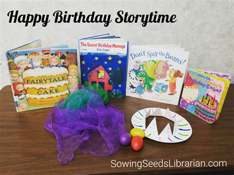 birthday themed storytime sowing seeds librarian providing youth access to ideas