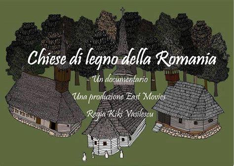 di legno romania le chiese di legno in romania documentario romania