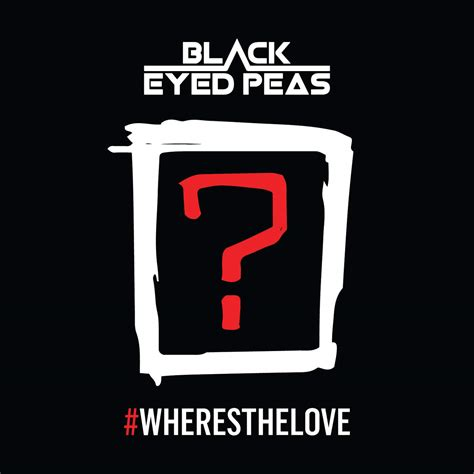 Black Eyed Peas Where Is The Love | new music black eyed peas where is the love 2016