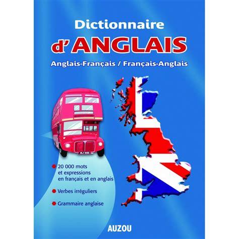 anglais franais dictionnaire dictionnaire anglais fran 231 ais fran 231 ais anglais auzou