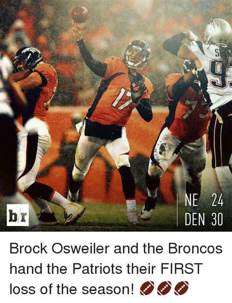 Patriots Broncos Meme - 25 best memes about brock osweiler brock osweiler memes