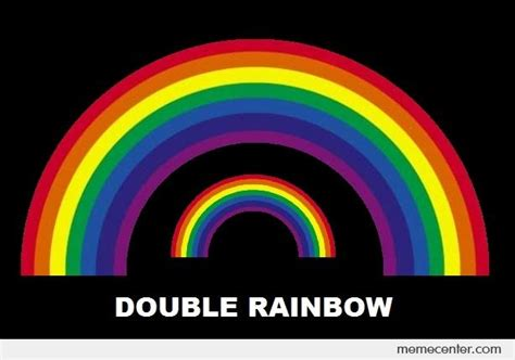 Double Rainbow Meme - double rainbow by ben meme center
