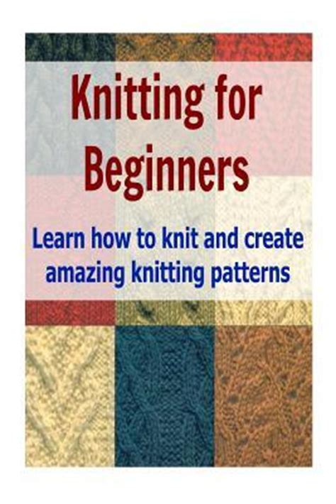 learning to knit beginners knitting for beginners standy 9781503272767