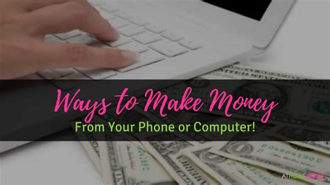 Earn Money At Home For Pc Make Money Using Your Phone Or Computer At Home