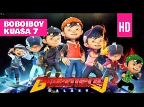 boboiboy kuasa lima boboiboy kuasa 7 2016 klip boboiboy the movie boboiboy