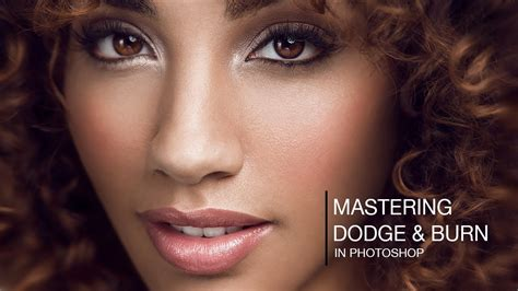 tutorial photoshop dodge and burn mastering dodging and burning with 4 techniques photoshop