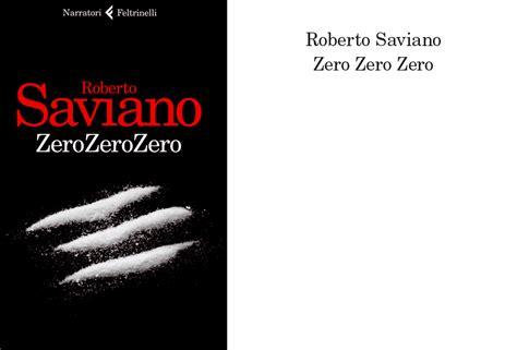 libro zero zero zero zero il nuovo romanzo di roberto saviano l espresso