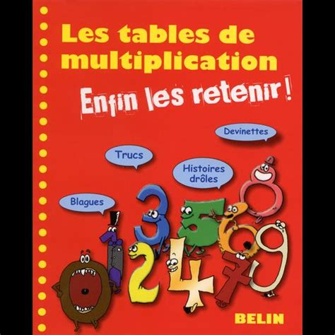 le livre pour enfin retenir ses tables de multiplication