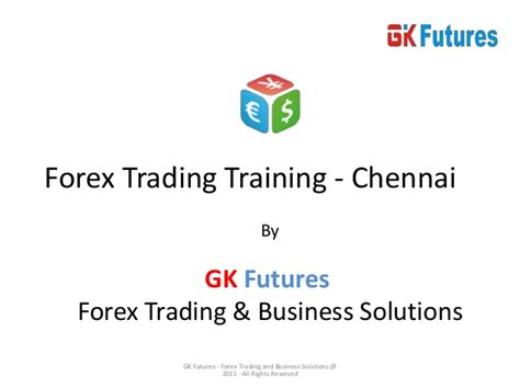 forex trading tutorial ppt forex trading training chennai learn forex earn money