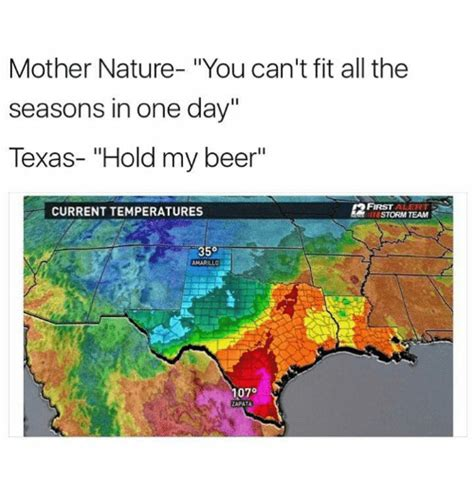 Texas Weather Meme - mother nature you can t fit all the seasons in one day