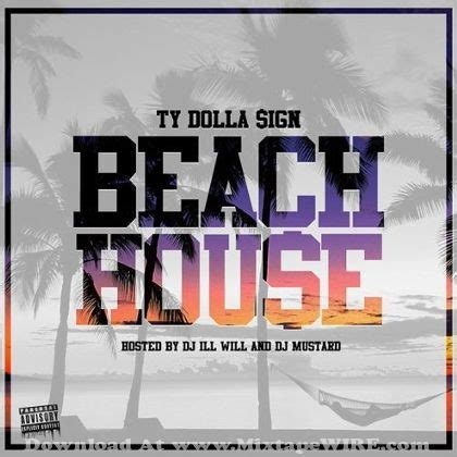 Ty Dolla Ign Beach House Official Mixtape By Dj Ill Ty Dolla Sign House Tracklist