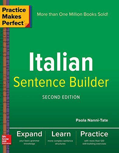 practice makes italian sentence builder books practice makes italian sentence builder 2nd