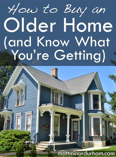 buying older homes how to buy an older home and know what you re getting
