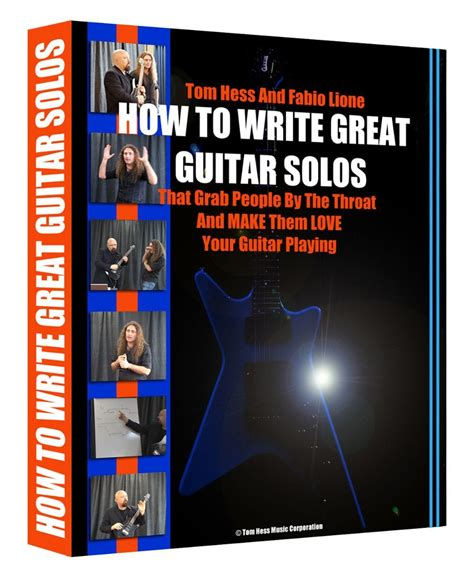 learn great guitar solos how to write a guitar solo tom hess online guitar lessons