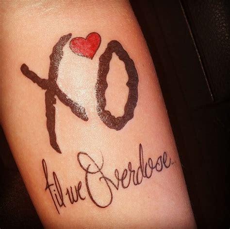 tattoo xo the weeknd xo til we overdose tattoo www imgkid com