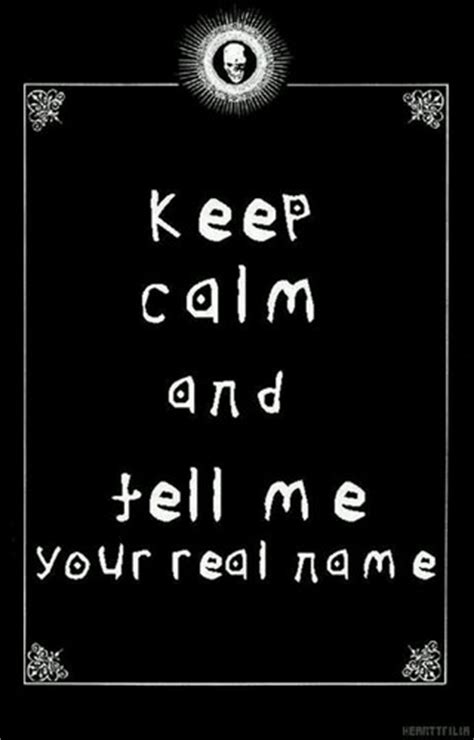 How To Tell If A L Is Real by Kittyluv57 Images Keep Calm And Tell Me Your Real Name