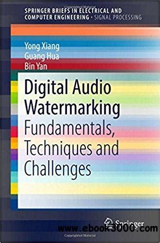 digital watermarking and steganography fundamentals and techniques books digital audio watermarking fundamentals techniques and