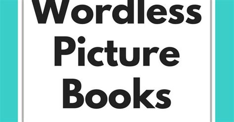 list of wordless picture books great for all ages these are my favorite wordless