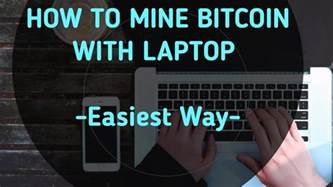 best way to mine bitcoins how to mine bitcoin with laptop easiest way