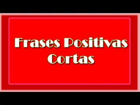 imagenes positivas para jovenes frases positivas cortas frases de actitud positiva youtube