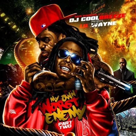 best new mixtapes lil wayne my own worst enemy 2 hosted by dj coolbreeze