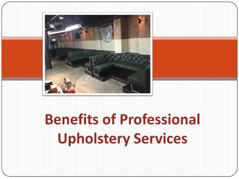 upholstery services sydney ppt benefits of professional upholstery services