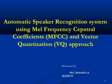 pattern recognition and learning vector quantization automatic speaker recognition system using mfcc and vq