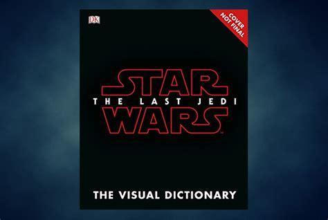 wars the last jedi the visual dictionary books product details for the last jedi visual dictionary