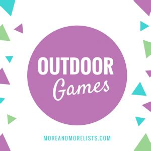 list of backyard games list of outdoor games more and more lists