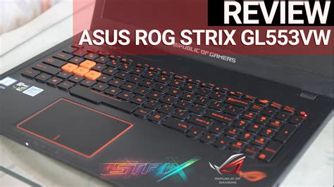 Laptop Asus Gaming Terjangkau review asus rog strix gl553vw laptop gaming dengan harga