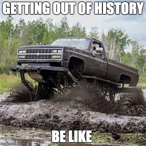 Mudding Memes - mudding memes 28 images 20 jacked up truck memes that