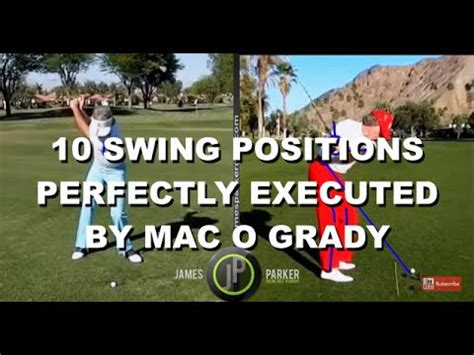 mac o grady golf swing golf swing 10 positions mac o grady youtube