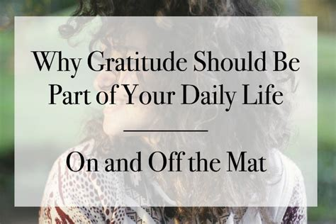 How Should Mat Be by Why Gratitude Should Be A Part Of Your Both On And