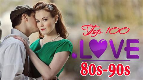 best love songs in 80 s and 90 s old love songs 1980s and 1990s top 100 beautiful love